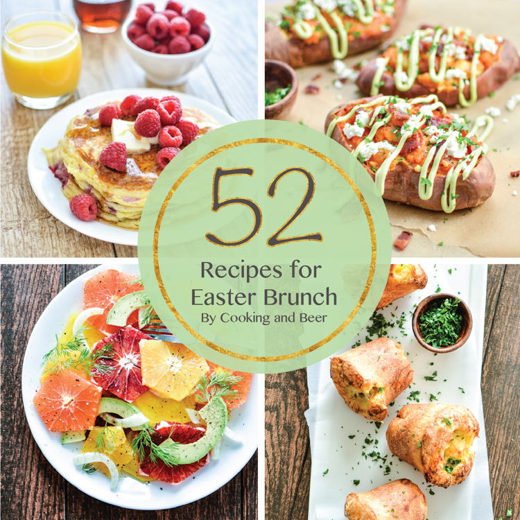 52 Recipes For Easter BrunchCooking And Beer